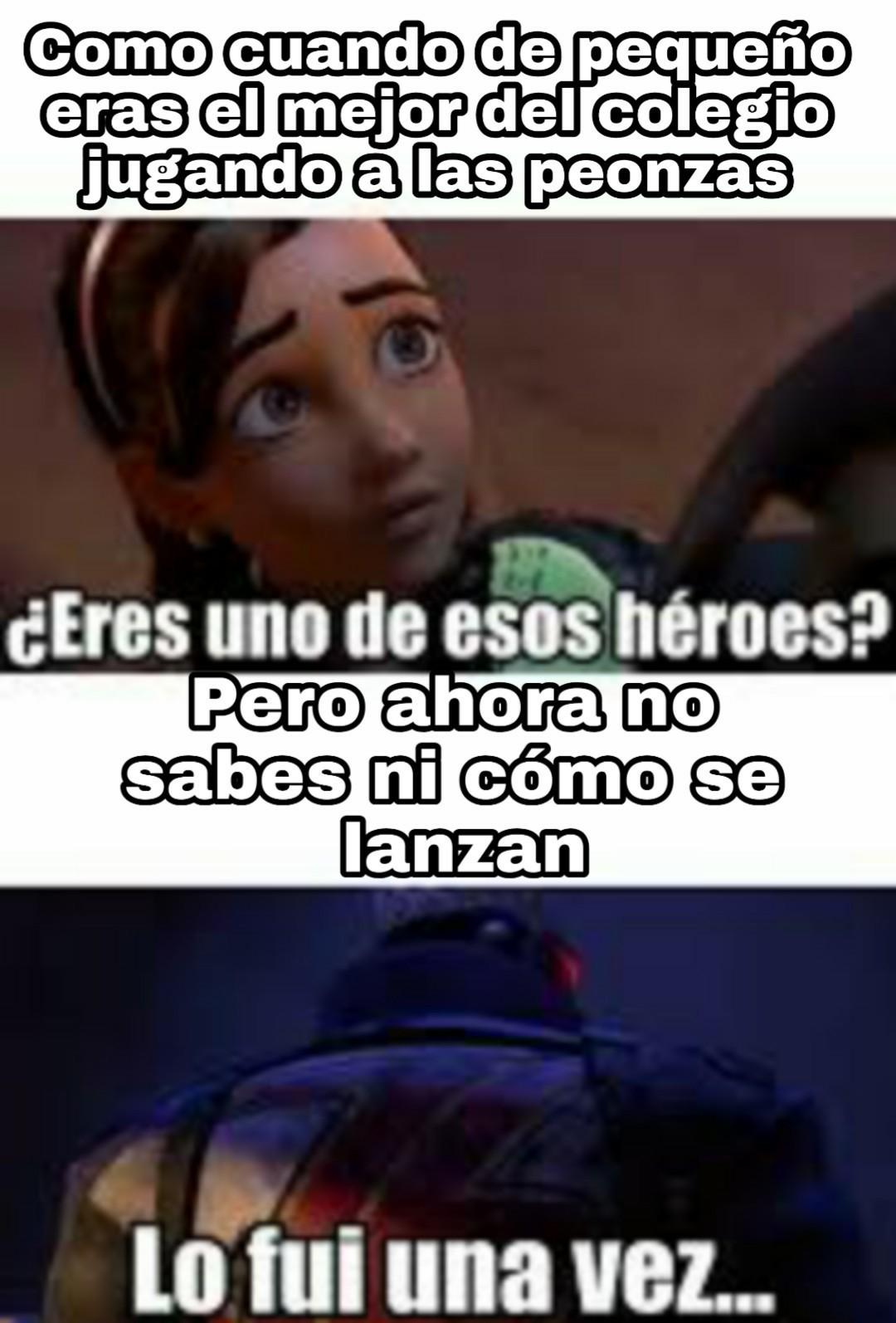 Fuiste uno de esos heroes jajaja - meme