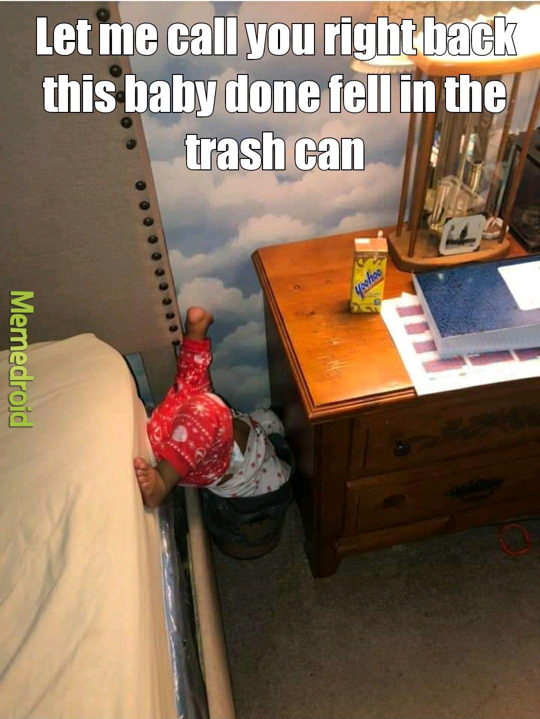 Baby's broke. Gotta get a new one. - meme