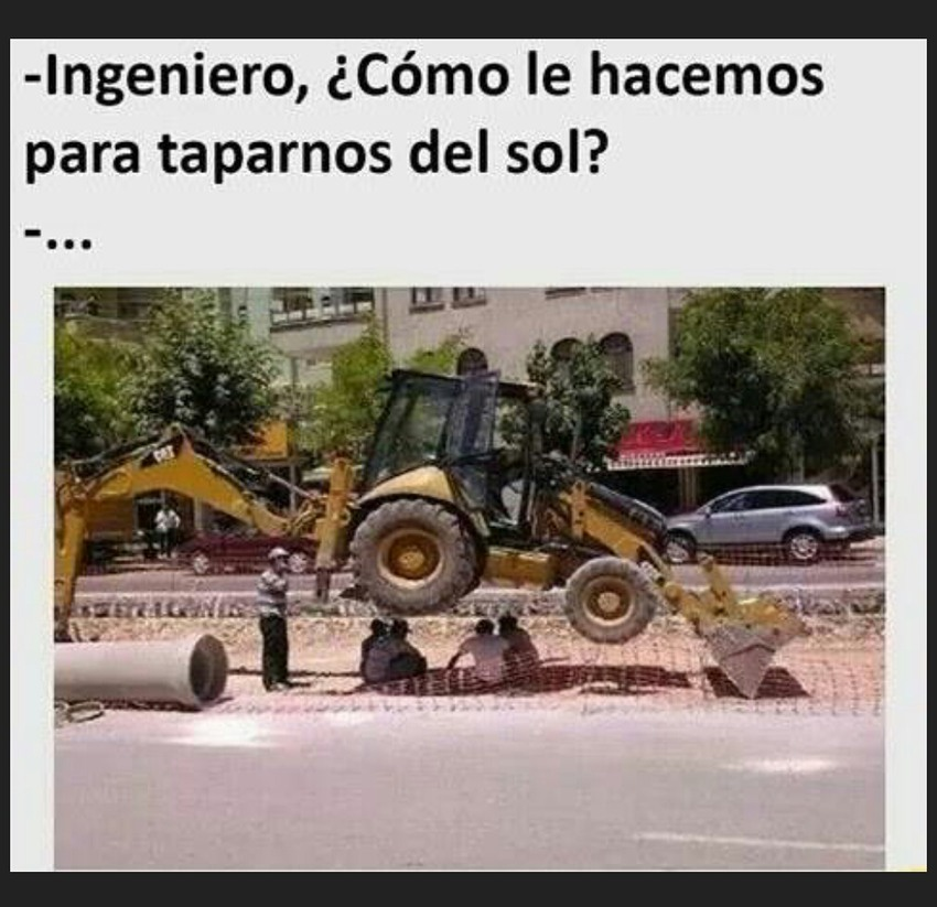 Estos ingenieros xD - meme