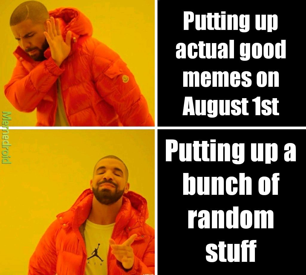 August first be like - meme
