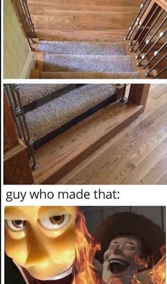 """cara que fez essa escada:"" - meme"
