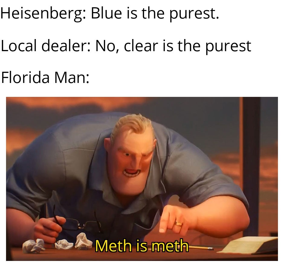 That's methed up - meme