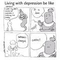 When I feel better with my depression I understand everything I've ever need was everything I've ever had...