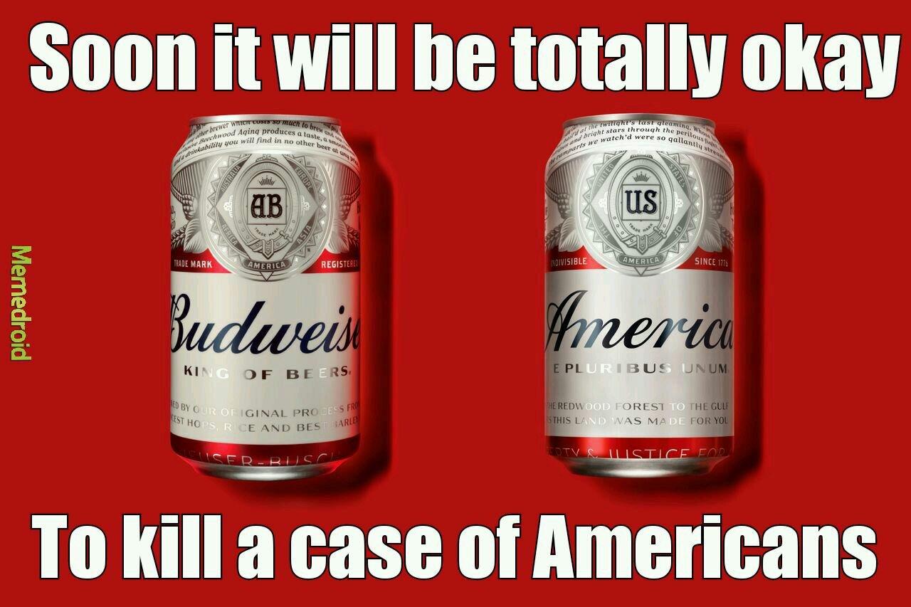 Why budweiser? ^^ drink america, it's good for ya - meme