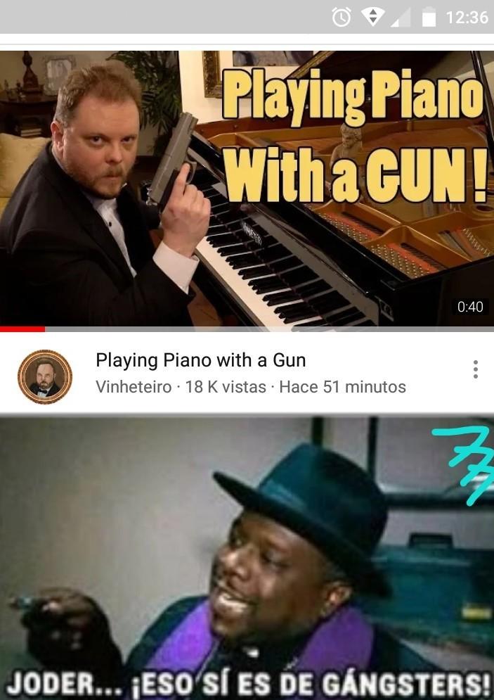*Tocando piano con una pistola - meme