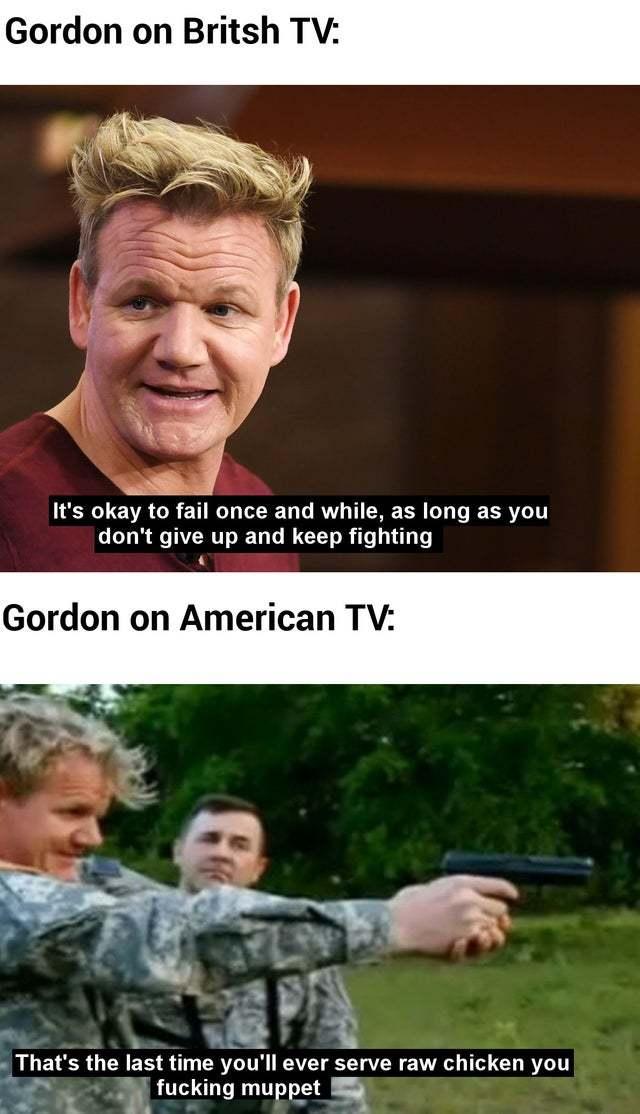 Gordon on British TV vs Gordon on American TV - meme