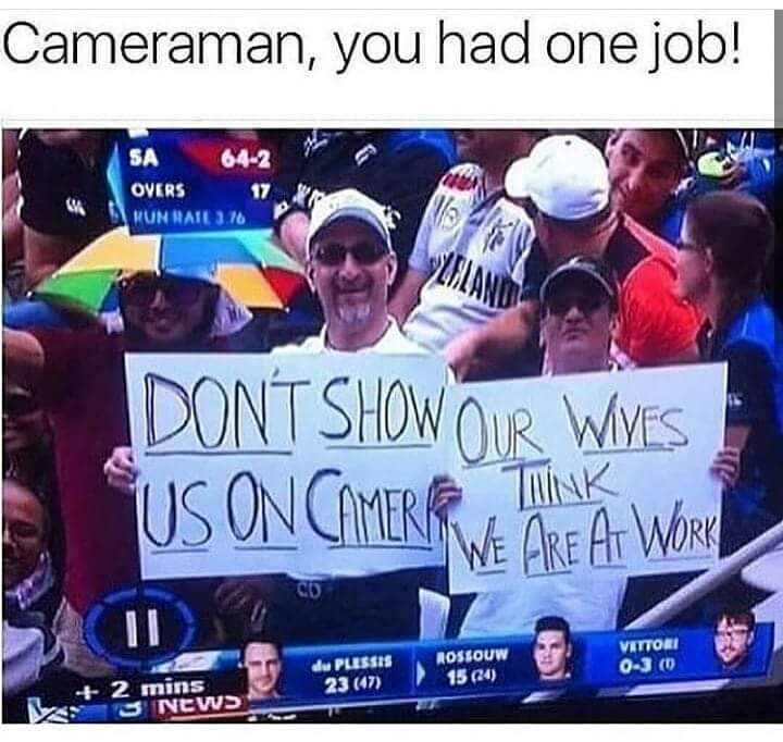 Camera man you had one job,!!! - meme