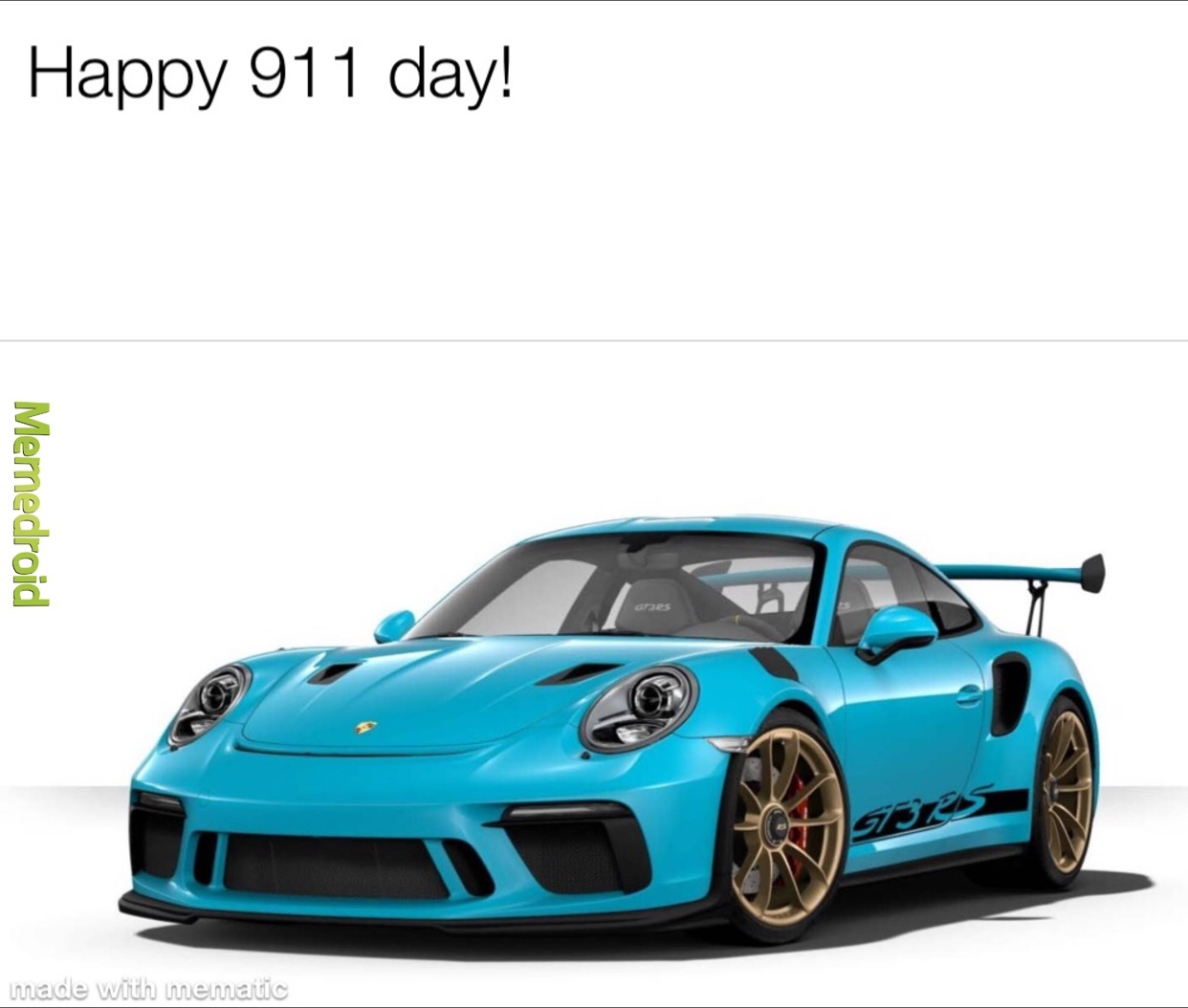 Porsche has 911's also like the Porsche 911 GT3 RS - meme