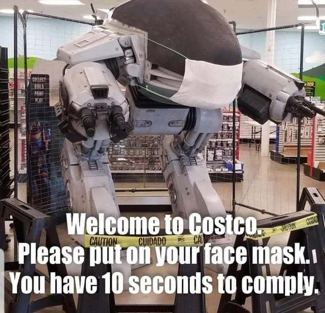 Welcome to Costco. Please put on your face mask. You have 10 seconds to comply. - meme