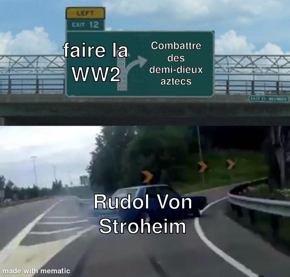 Alala, sacré Stroheim - meme