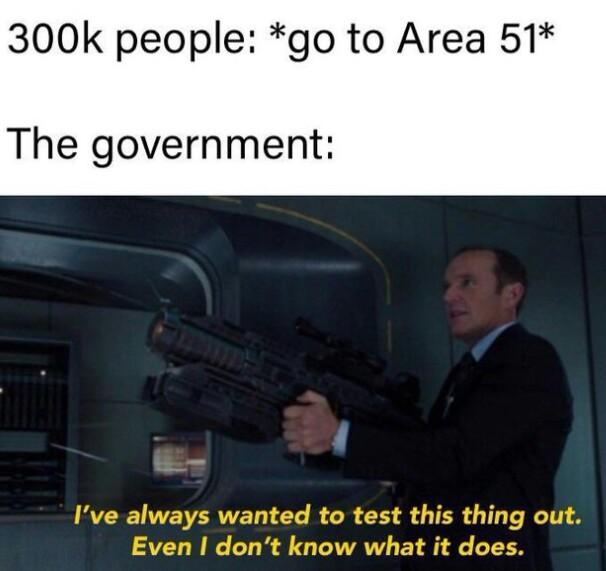 Gotta see them aliens - meme