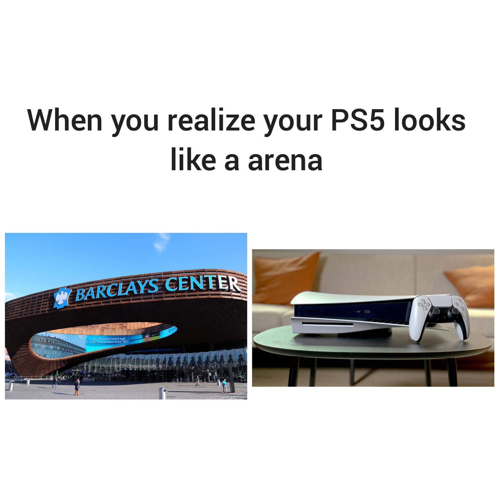 Your PS5 is an arena - meme