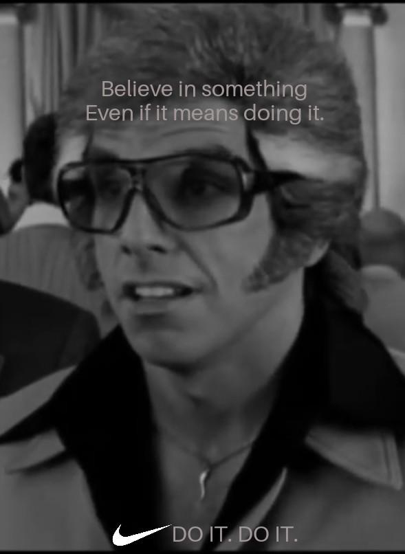 Believe in something. DO IT. - meme