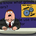 What grinds my gears?