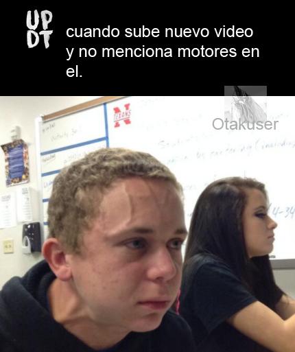Un Poco De Motores - meme