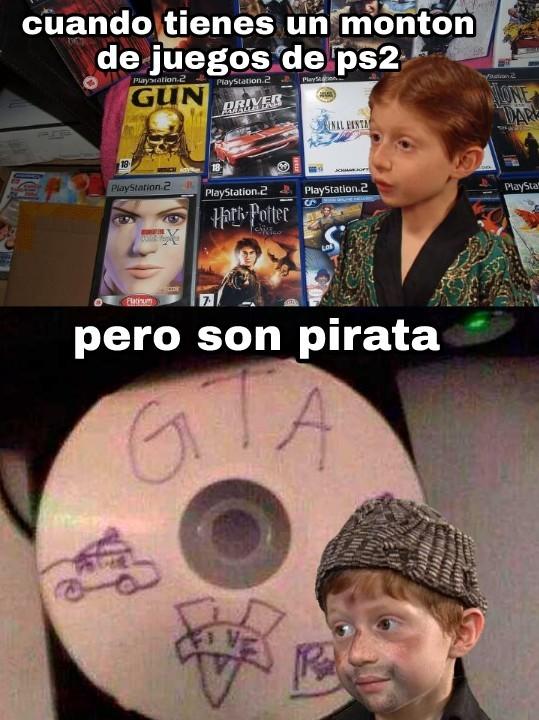 Yo tenia como 50 juegos de ps2 pirata :') - meme