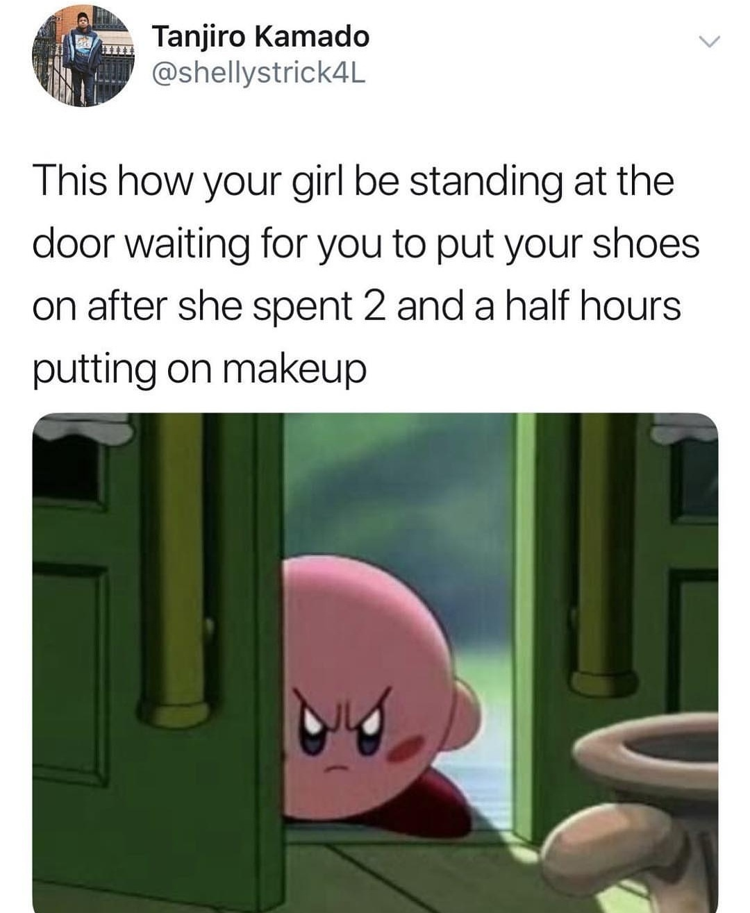 Well you did have 2 hours to put shoes on - meme