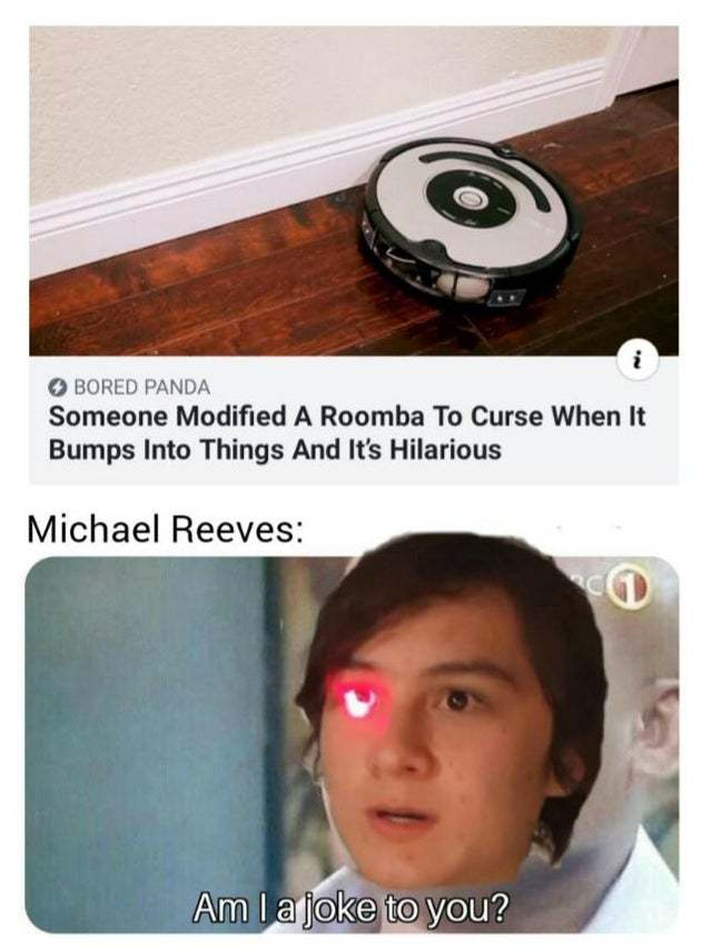 Someone modified a Roomba to curse when it bumps into things and it's hilarious - meme