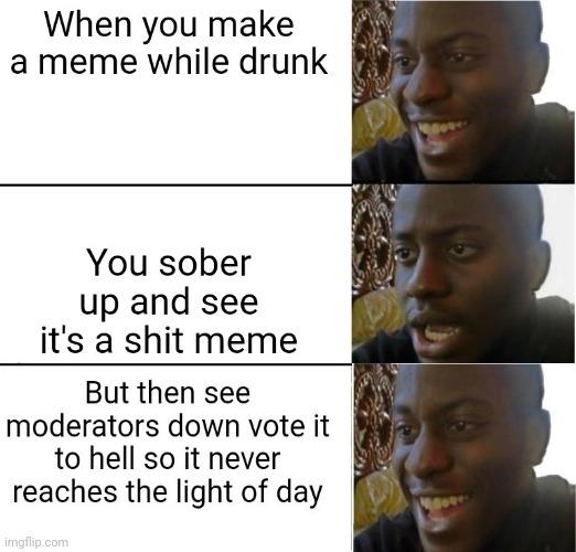 Thank you Moderators, you go unappreciated - meme