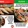 TEM ATÉ PIZZA DE SUSHI MANO