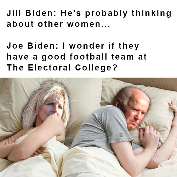 Joe likes the game of football... at least he thinks he does - meme
