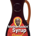Bad Mutha Fukkin Syrup