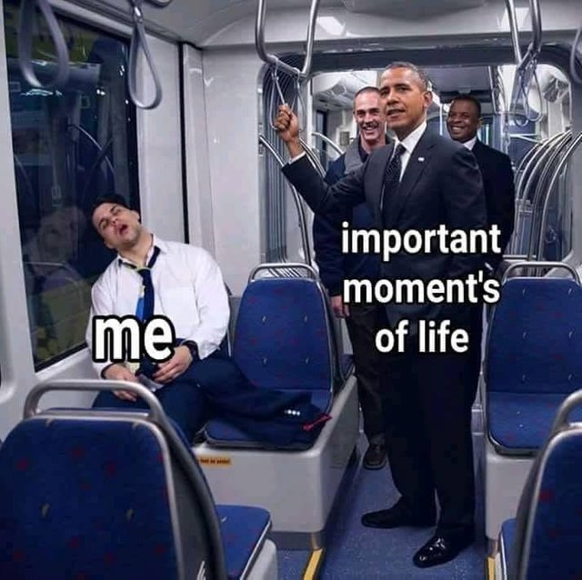 Me during the important moments of life - meme