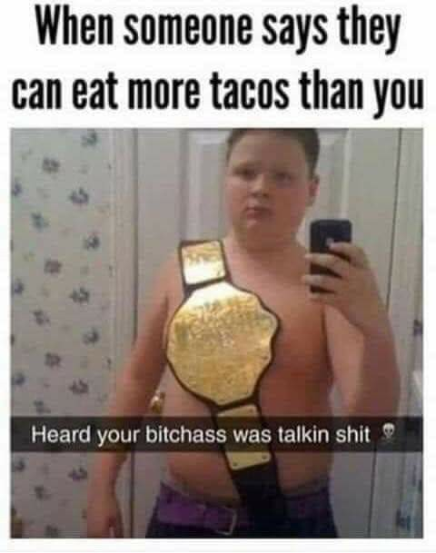 "I really like that song ""taco Tuesday"" by lil'jon - meme"