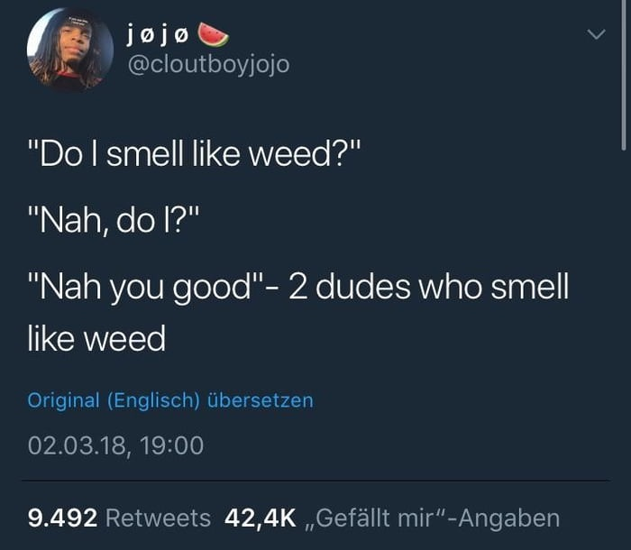 I don't smell weed either - meme