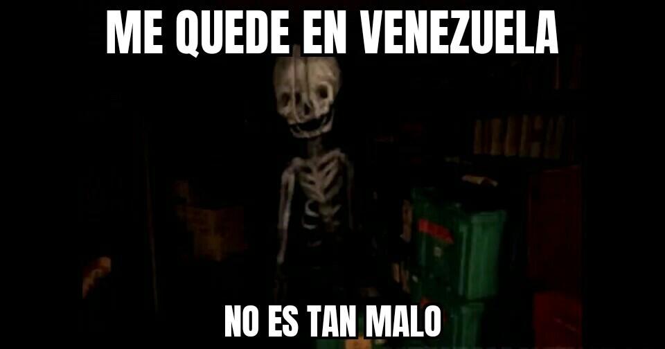 Me quede en Venezuela y no es muy malo :happy2: - meme