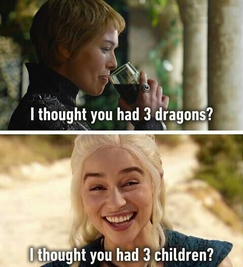Você não tinha 3 dragões?  Você não tinha 3 filhos? - meme