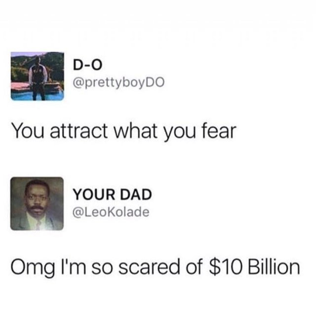 You attract what you fear - meme