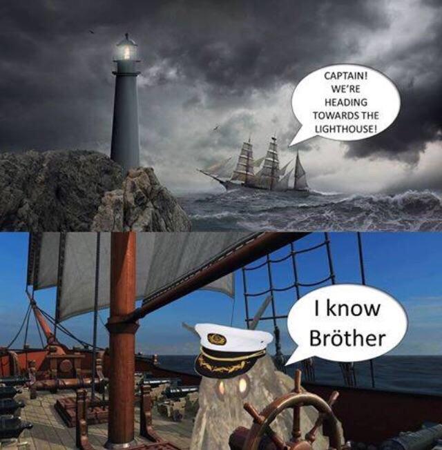 Captain we're heading towards the lighthouse! - meme