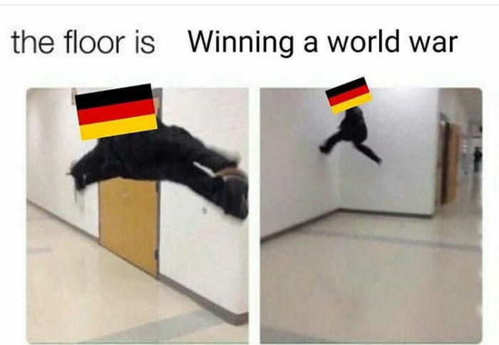 Don't try it for a third time Germany! - meme