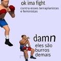 """""""Ok vamos lutar / merda"""""""