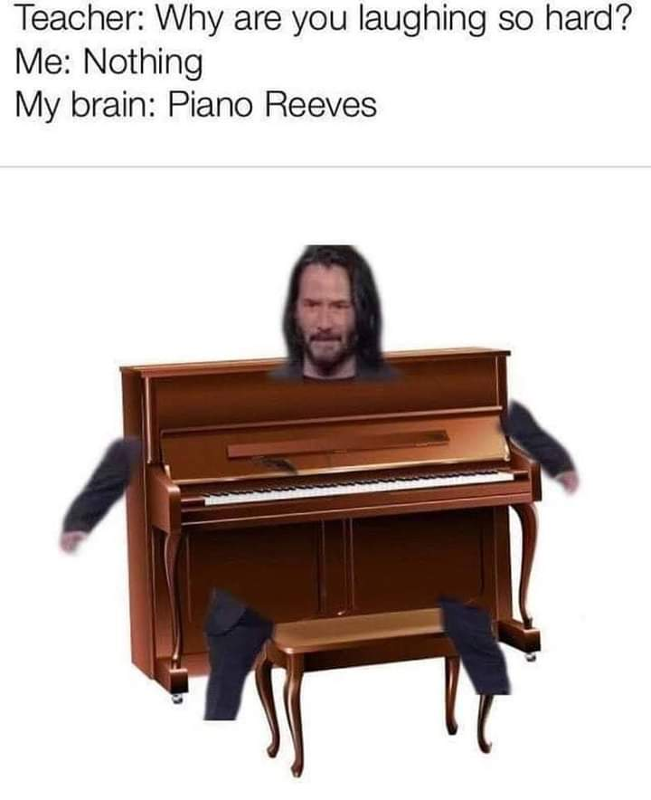 Piano Reeves > Keanu Reeves - meme