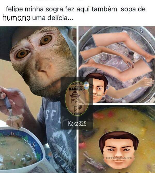 Sopa do humano uma delicia uh uh ah ah - meme