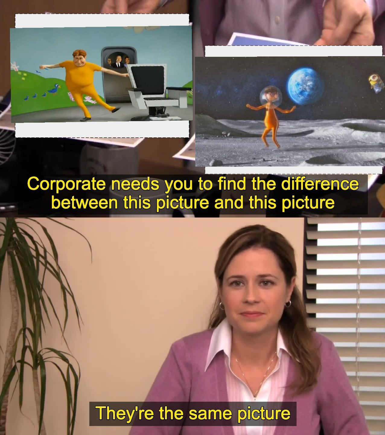 They're the same picture... - meme