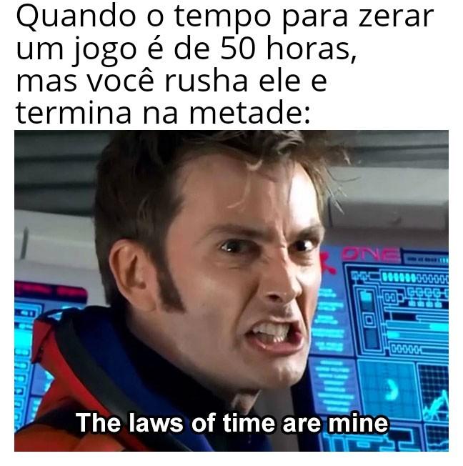 """""""As leis do tempo são minhas"""" Fiz Red Dead Redemption em 10 horas, o tempo estimado era de 20 - meme"""