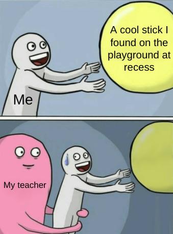 Twas an awesome stick I discovered - meme