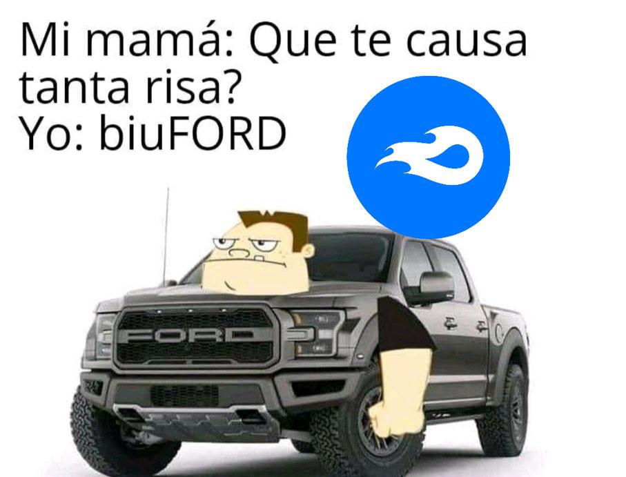 BIU FORD ENTENDIERON XDDDDD - meme
