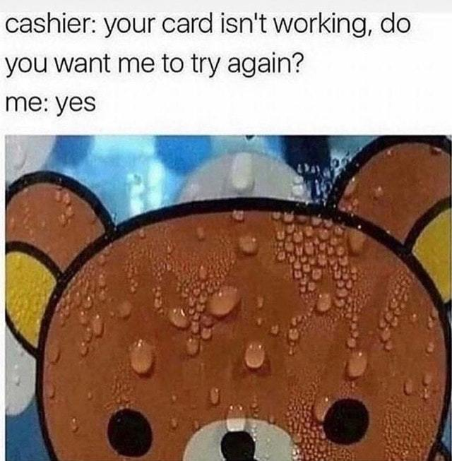 Credit card error - meme