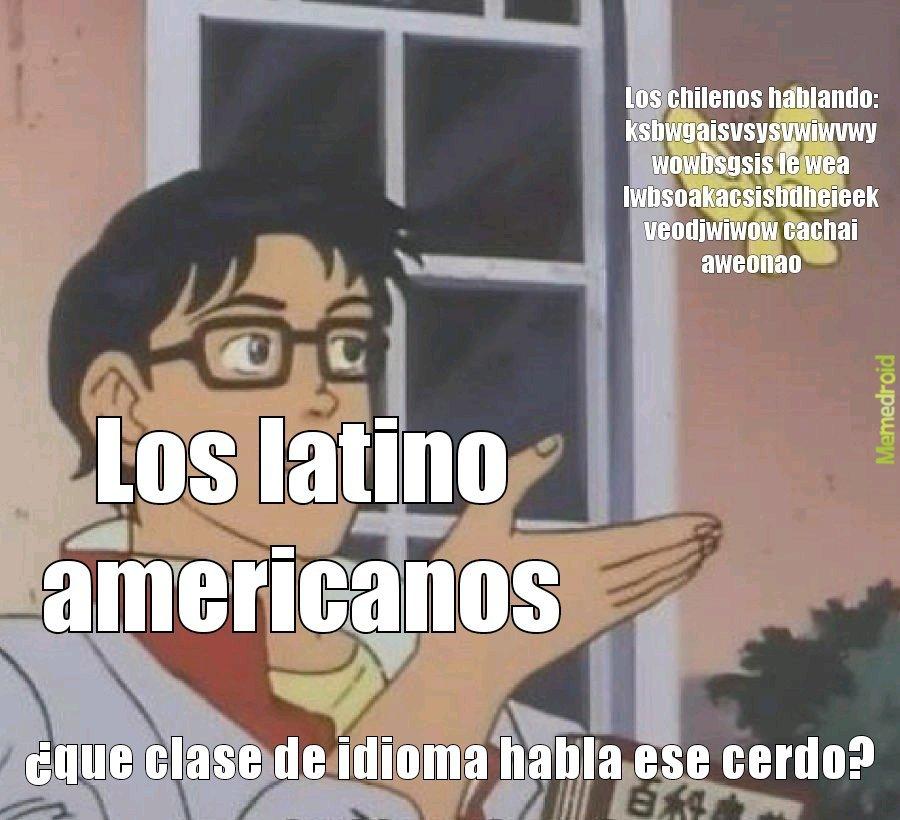 Si son chilenos entenderan - meme