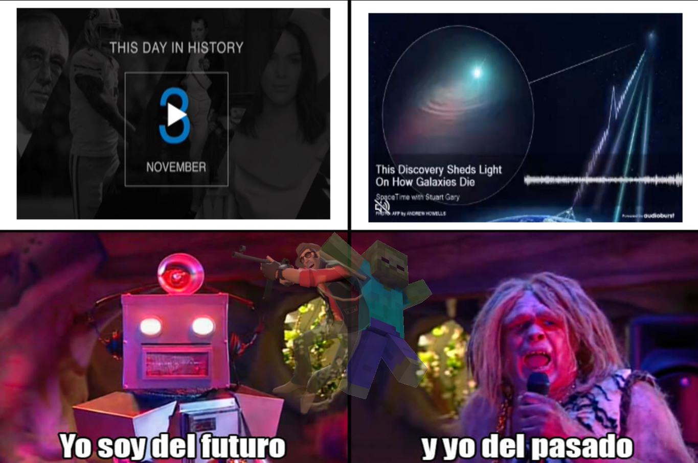 El futuro es hoy, oíste viejo? - meme