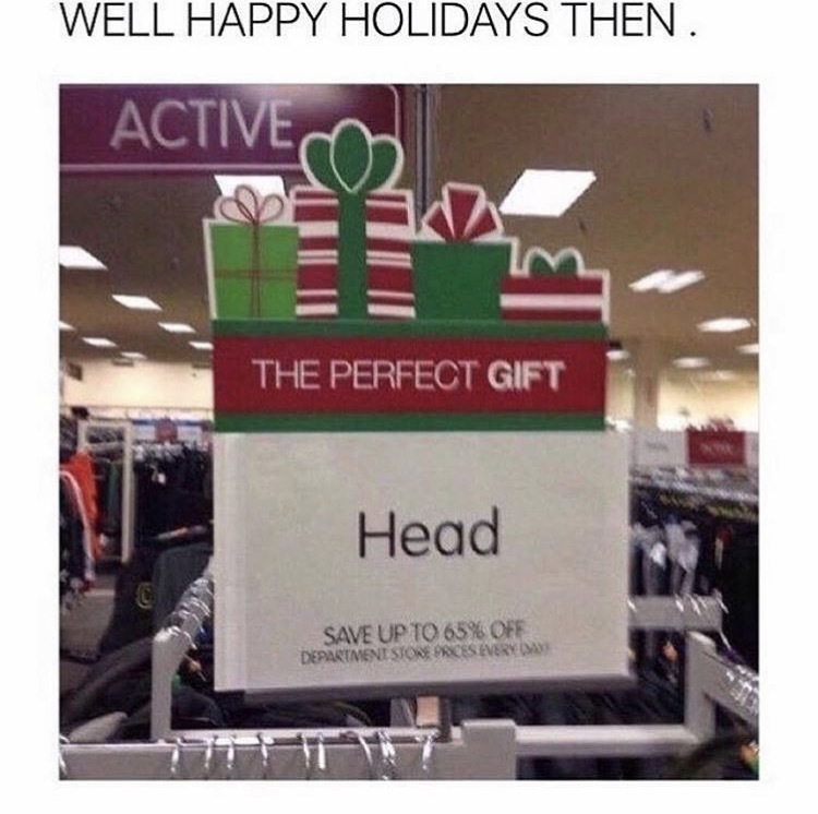 the enemy's head. A perfect gift - meme