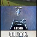 A Penny!! Part 1