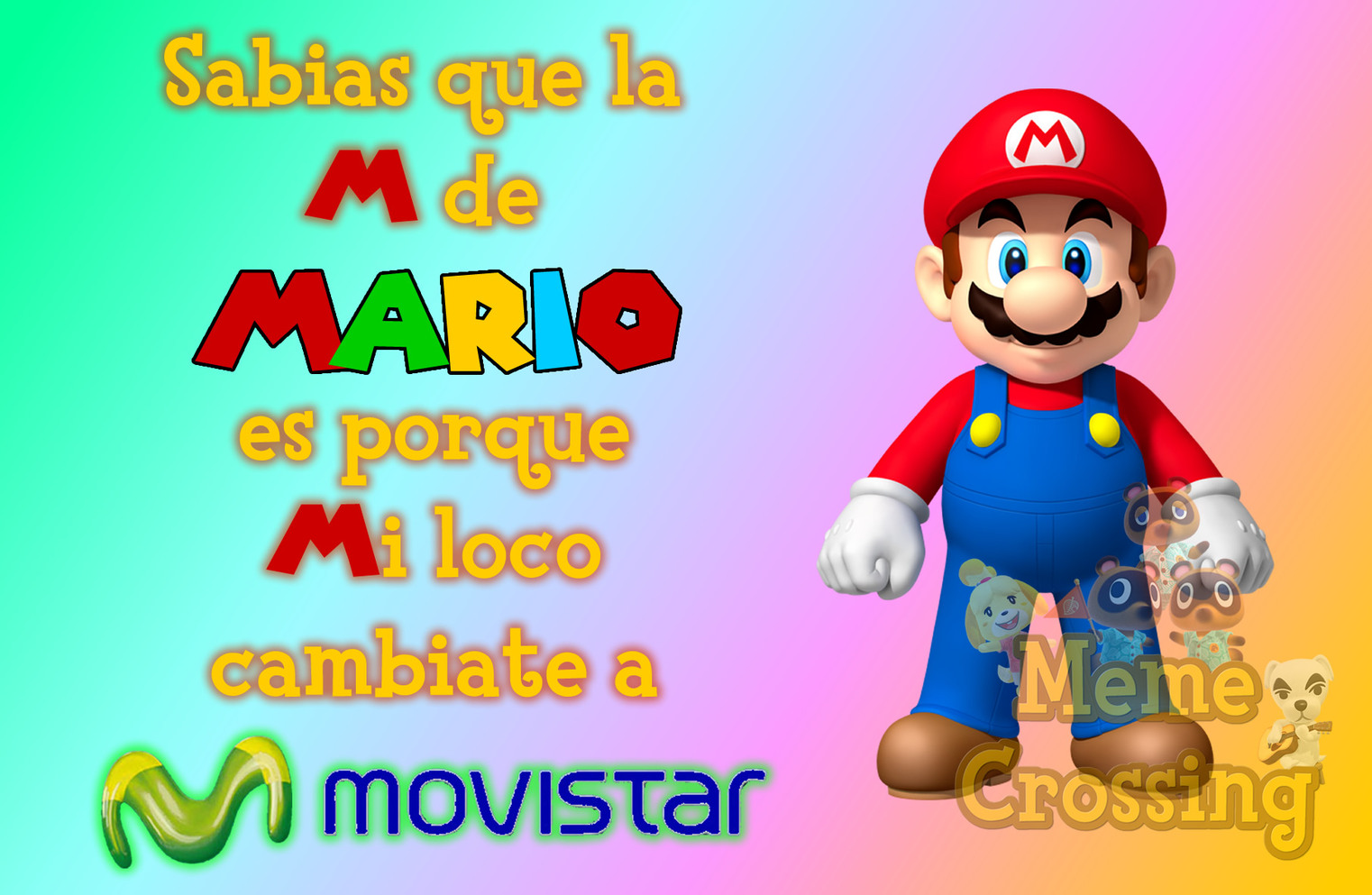 Por un lado, espero que este sea el ultimo meme de Movistar que haga, por otro lado, Meme Crossing sera mi nueva identidad de memes que usare a partir de ahora, y por otro lado, dejen de votar mis memes en moderacion con negativos