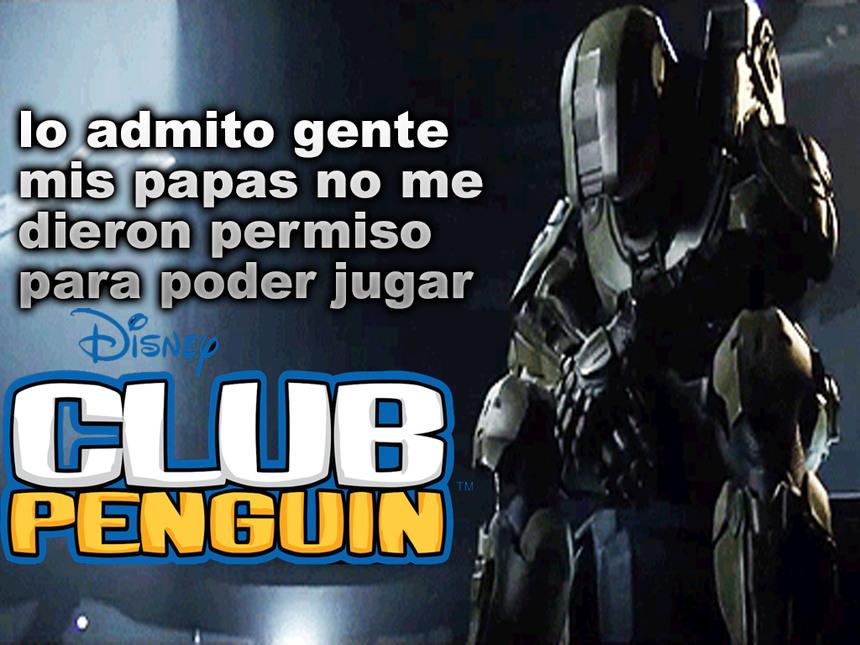 Tranquilos el que hizo el meme si jugo club penguin (perdonen la calidad de la plantilla)