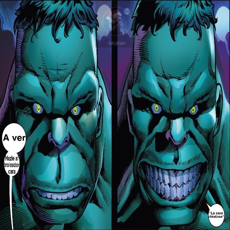 Ahora que lo pienso,a Hulk lo puedo usar como los shitposters usan a las calaveras - meme