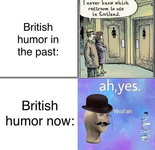 British humor in the past vs British humor now - meme